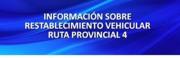 Restablecimiento de tránsito vehicular en ruta Provincial Nº 4